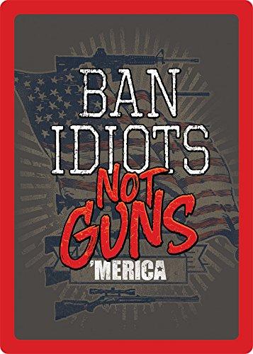 Ban Idiots Not Guns 'Merica 2nd Amendment Metal Sign Indoor Outdoor