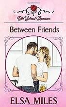 Between Friends (Old School Romance)