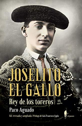 Joselito El Gallo, rey de los toreros (Memoria)