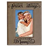KATE POSH I'll Love You Forever, I'll Like You for Always, as Long as I'm Living, My Mommy You'll be. Engraved Tan Leather Picture Frame. Mother's Day, New Mom, Mother Daughter Gifts (4x6-Vertical)