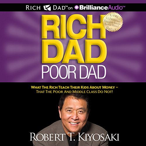 Rich Dad Poor Dad     What the Rich Teach Their Kids About Money - That the Poor and Middle Class Do Not!              By:                                                                                                                                 Robert T. Kiyosaki                               Narrated by:                                                                                                                                 Tim Wheeler                      Length: 6 hrs and 9 mins     40,214 ratings     Overall 4.8