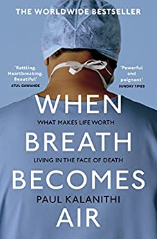 When Breath Becomes Air by [Paul Kalanithi]