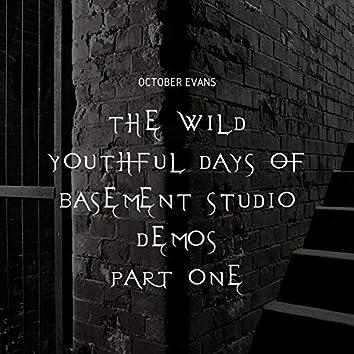 The Wild Youthful Days of Basement Studio Demos, Pt. 1