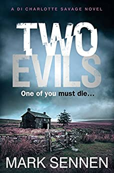Two Evils: A DI Charlotte Savage Novel by [Mark Sennen]