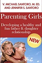 Parenting Girls, Developing a Healthy and Fun Father & Daughter Relationship