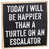 Today I Will Be Happier Than a Turtle on an Escalator - Rustic Wooden Sign - Makes a Great Funny Gift Under $15!