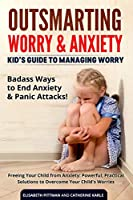Outsmarting Worry & Anxiety