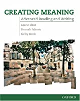 Creating Meaning: Advanced Reading and Writing