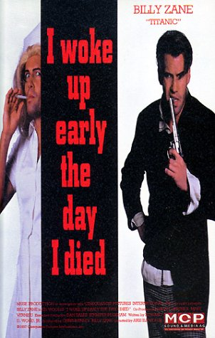 I Woke Up Early the Day I Died [VHS]