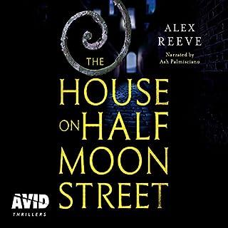 The House on Half Moon Street                   Autor:                                                                                                                                 Alex Reeve                               Sprecher:                                                                                                                                 Ash Palmisciano                      Spieldauer: 10 Std. und 21 Min.     Noch nicht bewertet     Gesamt 0,0