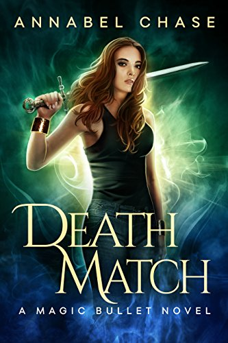 Death Match (A Magic Bullet Novel Book 2)