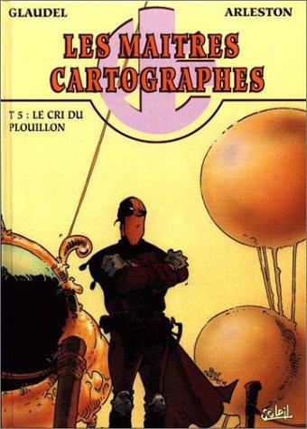 Les Maîtres cartographes, tome 5 : Le Cri du plouillon