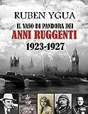 IL VASO DI PANDORA DEI ANNI RUGGENTI: 1923-1927