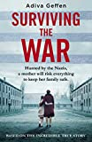 Surviving the War: based on an incredible true story of hope, love and resistance (English Edition)