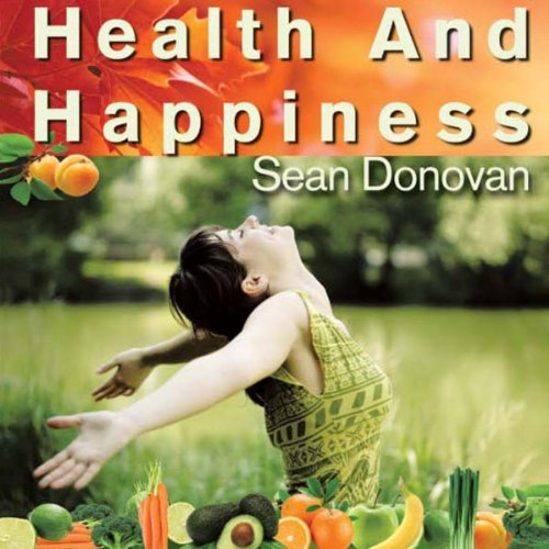 Health and Happiness: An Owner's Manual for the Mind and Body audiobook cover art