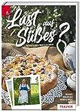 Lust auf Süßes?: Desserts - Mehlspeisen - Kuchen & Torten - Keksrezepte
