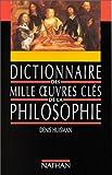 Dictionnaire des mille oeuvres clés de la philosophie