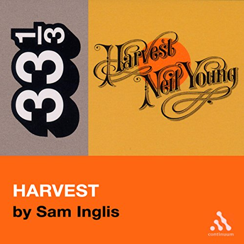 Neil Young's Harvest (33 1/3 Series)  audiobook cover art