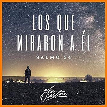 Los Que Miraron a Él (Salmo 34)