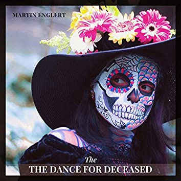 The Dance For Deceased
