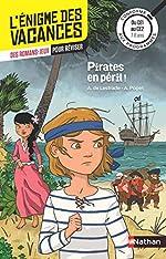 L'énigme des vacances - Pirates en péril ! - Un roman-jeu pour réviser les principales notions du programme - CE1 vers CE2 - 7/8 ans (33) d'Agnès De Lestrade
