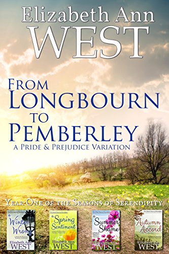 From Longbourn to Pemberley, Year One of the Seasons of Serendipity: A Pride and Prejudice Variation by [Elizabeth Ann West, a Lady]