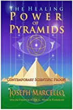 The Healing Power of Pyramids: Exploring Scalar Energy Forms for Health, Healing and Spirituall Awakening (The Flanagan Revelations) (Volume 5)