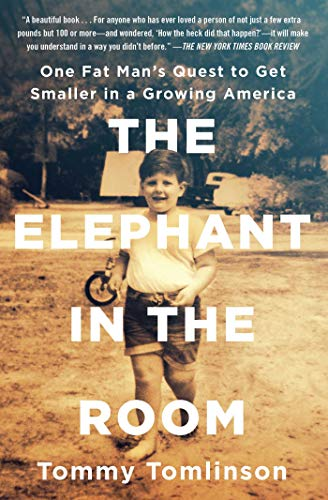 The Elephant in the Room: One Fat Man's Quest to Get Smaller in a Growing America (English Edition)