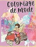 Coloriage de Mode: Cahier de coloriage Mode pour femmes I Magnifiques dessins de mode à colorier I Idée cadeau pour adultes, ados et enfants