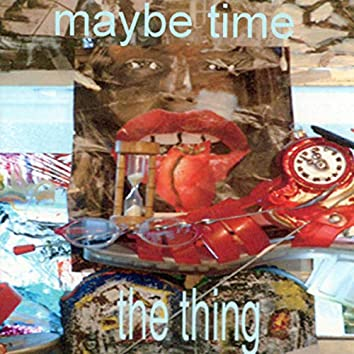 Maybe Time