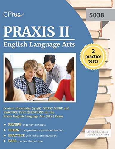 Praxis II English Language Arts Content Knowledge (5038): Study Guide and Practice Test Questions fo
