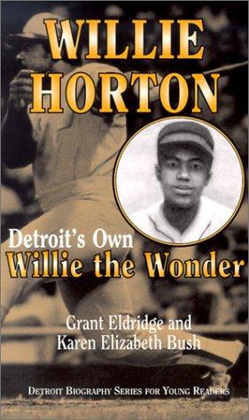 Willie Horton: Detroit's Own Willie the Wonder