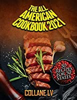 The All American Cookbook 2021: 50 Recipes for 50 States