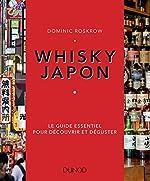 Whisky Japon - Le guide essentiel pour découvrir et déguster - Le guide essentiel pour découvrir et déguster de Dominic Roskrow