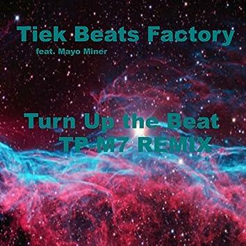 Turn up the Beat (TP-M7 Remix)