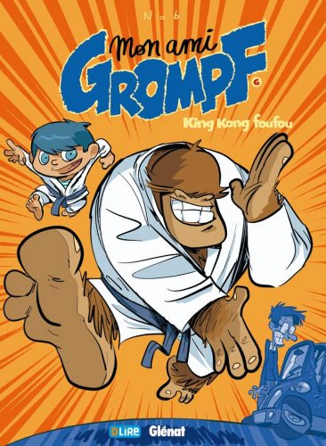 Mon Ami Grompf - Tome 06 : King Kong Foufou
