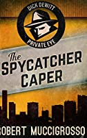 The Spycatcher Caper: Large Print Hardcover Edition