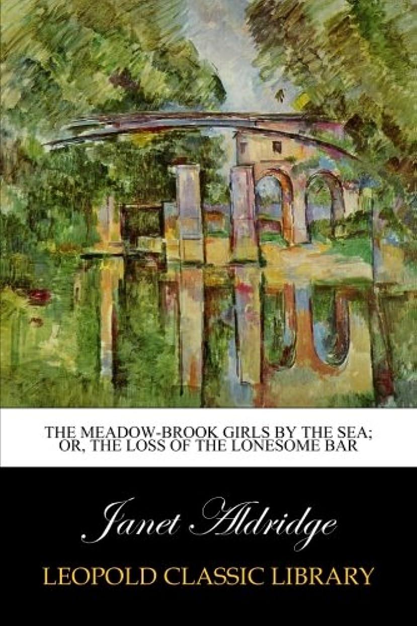 剃るレーニン主義あなたはThe Meadow-Brook Girls by the Sea; Or, The Loss of The Lonesome Bar
