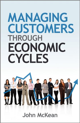 Managing Customers Through Economic Cycles (English Edition) PDF Books