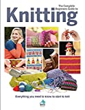 The Complete Beginners Guide to Knitting:...