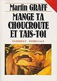 Mange ta choucroute et tais-toi - Pamphlet, tome 1 et 2