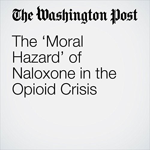 The 'Moral Hazard' of Naloxone in the Opioid Crisis copertina