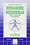 Educazione occidentale. Storia, problemi e documenti. Per le Scuole superiori. Dall'Umanesimo all'Illuminismo (Vol. 2) (Scolastica)