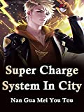 Super Charge System In City: Book 1 (English Edition)