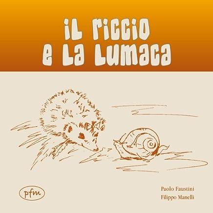 Il riccio e la lumaca (Libri per giovani esploratori Vol. 1)