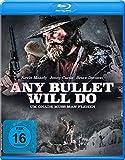 Any Bullet Will Do - Um Gnade muss man flehen [Blu-ray]