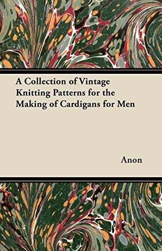 A Collection of Vintage Knitting Patterns for the Making of Cardigans for Men (English Edition)
