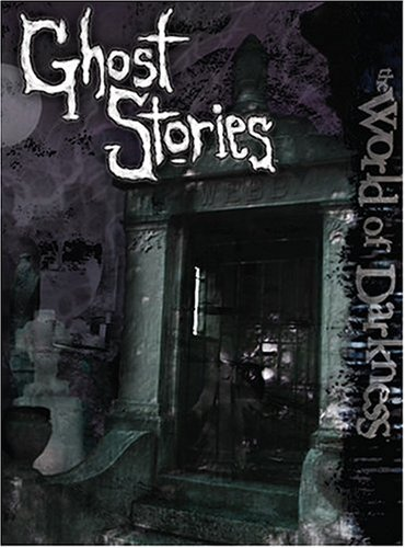 World of Darkness: Ghost Stories