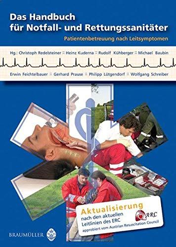 Das Handbuch für Notfall- und Rettungssanitäter: Patientenbetreuung nach Leitsymptomen - aktualisiert nach den aktuellen Leitlinien des ERC