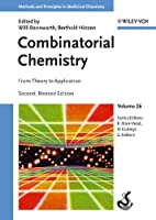 Combinatorial Chemistry: From Theory to Application (Methods and Principles in Medicinal Chemistry)